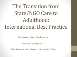 The transition from State/NGO care to adulthood