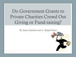 Do Government Grants to Private Charities Crowd Out Giving or