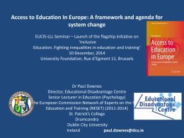 Paul Downes` presentation - `Access to Education in - Eucis-LLL