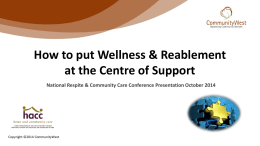 How to put Wellness & Reablement at the Centre of Support