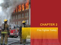 Chapter 2: Fire Fighter Safety