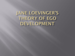 Jane Loevinger*s Theory of Ego Development - Ms