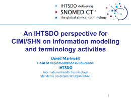 An IHTSDO perspective for CIMI/SHN on information modeling and
