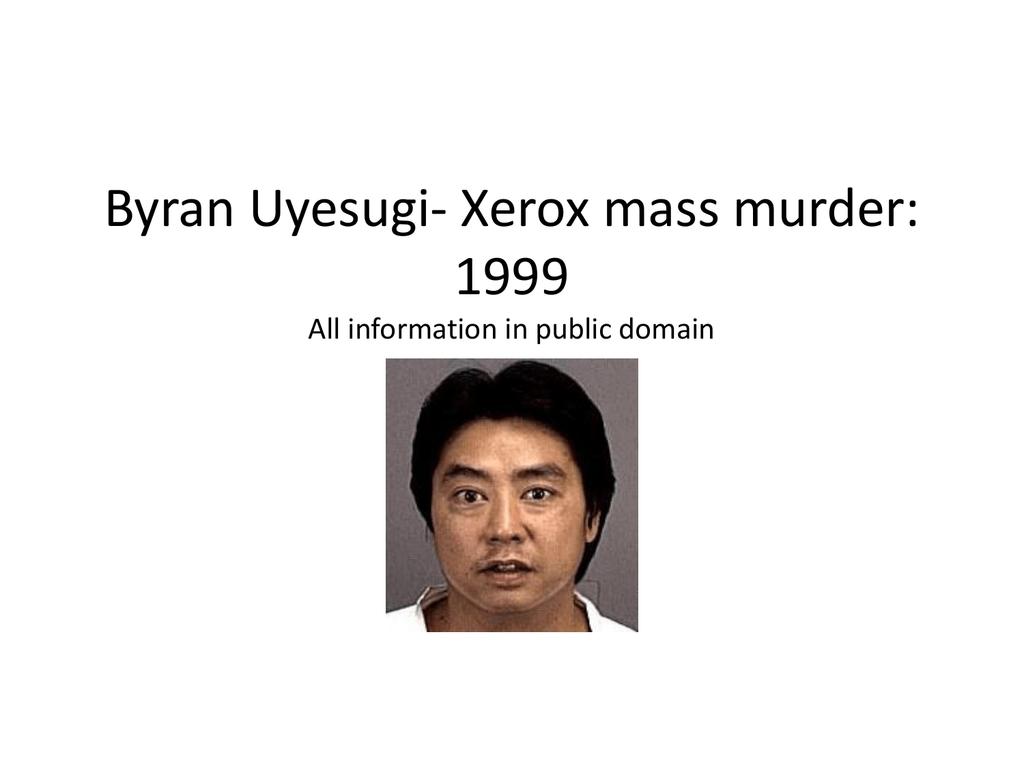 Bryan Uyesugi- Xerox mass murders