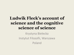 Krystyna Bielecka – Ludwik Fleck`s account of science and the