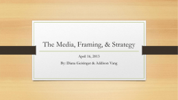 The Media, Framing & Strategy