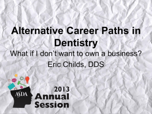 Alternative Careers in Dentistry - American Student Dental Association