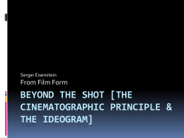 Beyond the shot [the cinematographic principle & the ideogram]