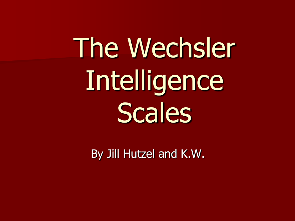 the wechsler intelligence scales