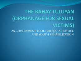 the bahay tuluyan (orphanage for sexual victims)