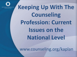 Keeping Up With The Counseling Profession: Current Issues on the