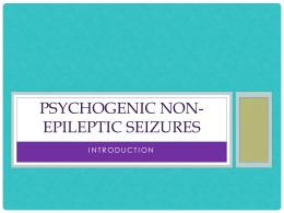 Introduction to psychogenic non-epileptic seizures conference