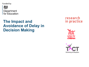 The Impact and Avoidance of Delay in Decision Making
