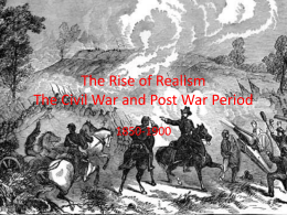 The Rise of Realism The Civil War and Post War Period
