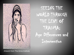 SEEING THE WORLD THROUGH THE LENS OF TRAUMA