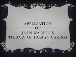 Application of Jean Watson`s Theory of Human Caring