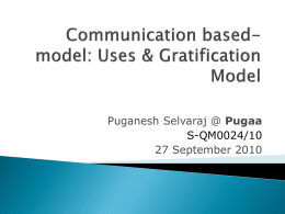 Communication based-model: Uses & Gratification Model