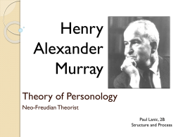 henry a murray personology essay The'henry'a'murray'award,'established'in1978,recognizes'outstandingscientific and'humanistic'scholarship'in'the'psychological'study'of.