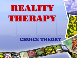 REALITY THERAPY - Dr. Karen D. Rowland`s Counseling Courses