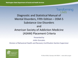 New DSM V and ASAM Criteria - Washington State Drug Court