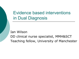 Evidence based interventions in Dual Diagnosis