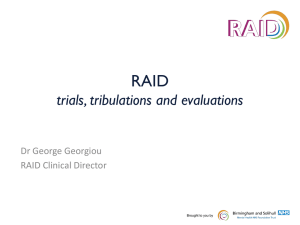 RAID – Trials, Tribulations and Evaluations