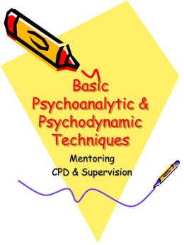 Basic Psychoanalytic & Psychodynamic Techniques