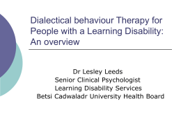Dialectical behaviour Therapy for People with a Learning Disability