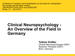 Clinical Neuropsychology - An Overview of the Field in