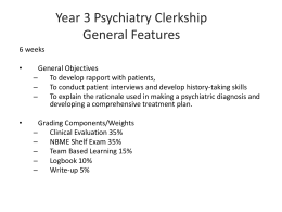 Year 3 Psychiatry Clerkship General Features