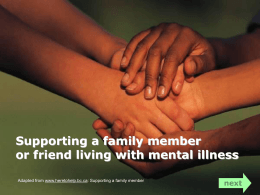 Supporting a family member or friend