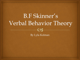 B.F Skinner`s Verbal Behavior Theory