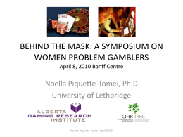 behind the mask: a symposium on women`s problem gambling