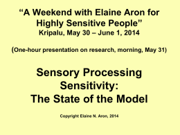 Sensory Processing Sensitivity: The State of the Model (PPT file)