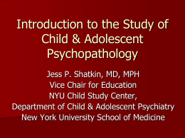Introduction to the Study of Child & Adolescent Psychopathology