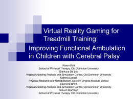 Virtual Reality Gaming for Treadmill Training: Improving Functional