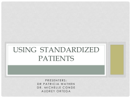 Use of Standardized Patients to teach