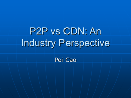 P2P vs CDN: Perspective from Vendors and ISPs