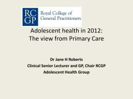 Adolescent health in 2012: Primary Care
