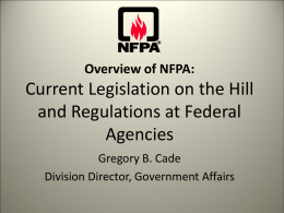 Overview of NFPA: Current Legislation on the Hill and Regulations