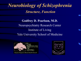 Neurobiology of Schizophrenia - Olin Neuropsychiatry Research