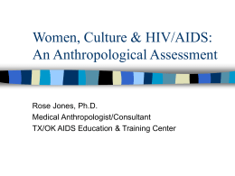 Women, Culture & HIV/AIDS An Anthropological Assessment: