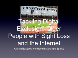 Tackling Digital Exclusion: Older People with Sight Loss