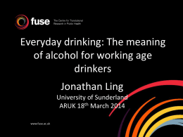 Everyday drinking: The meaning of alcohol for working age drinkers