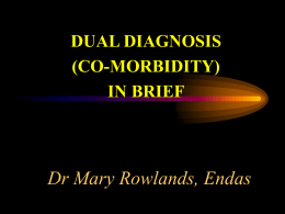 Dual Diagnosis Dr M Rowlands 23rd March 2012