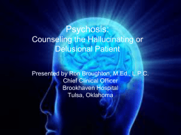 Psychosis: Counseling the Delusional Patient