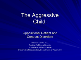 The Aggressive Child: Oppositional Defiant Disorder