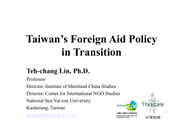 Taiwan`s Foreign Aid Policy in Transition Teh