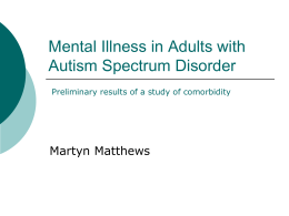 Mental Illness in Adults with Autism Spectrum Disorder: Preliminary
