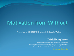 Motivation from Without (Prof. Keith Humphreys)